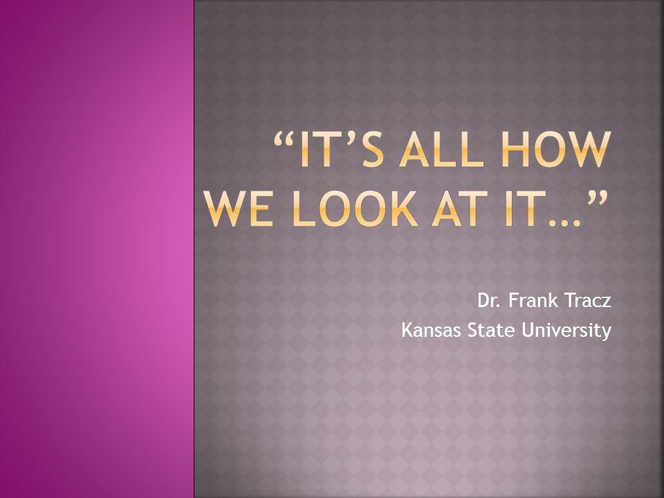 Dr. Frank Tracz Kansas State University