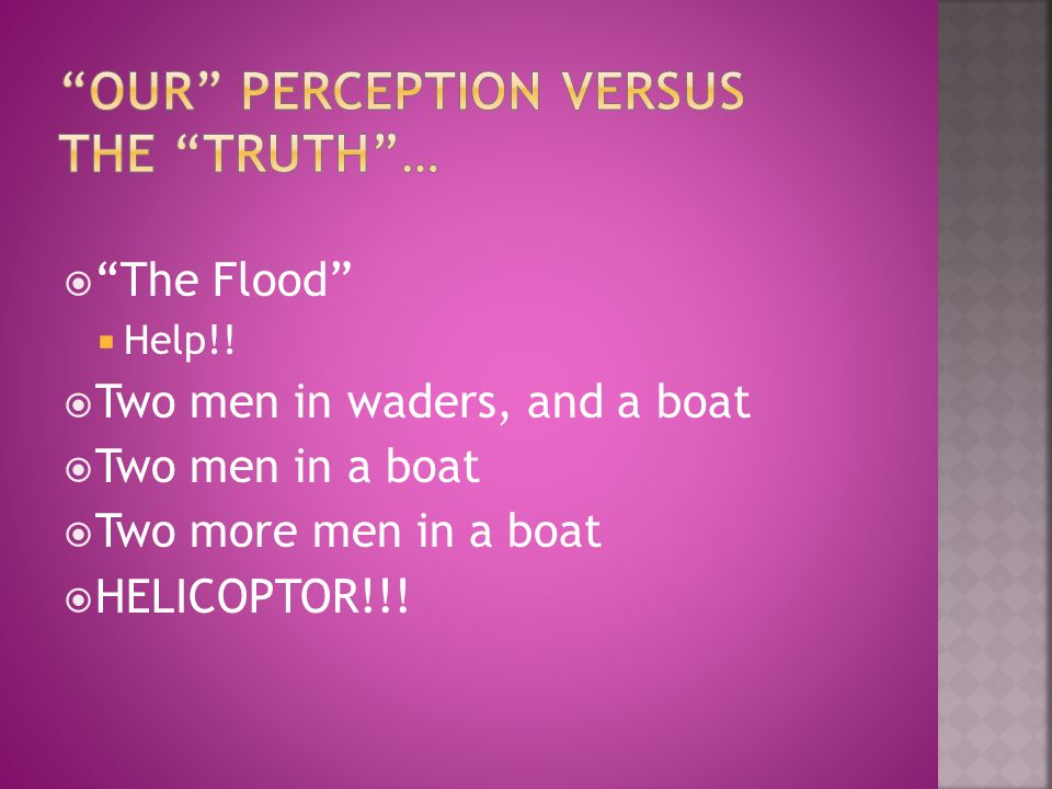 """ """"The Flood""""  Help!!  Two men in waders, and a boat  Two men in a boat  Two more men in a boat  HELICOPTOR!!!"""