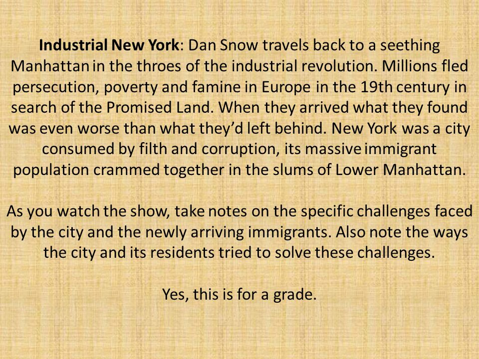 Industrial New York: Dan Snow travels back to a seething Manhattan in the throes of the industrial revolution. Millions fled persecution, poverty and