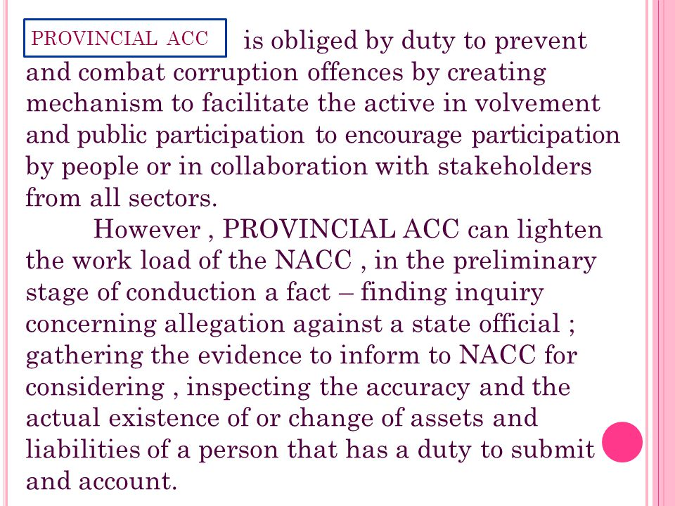 is obliged by duty to prevent and combat corruption offences by creating mechanism to facilitate the active in volvement and public participation to encourage participation by people or in collaboration with stakeholders from all sectors.