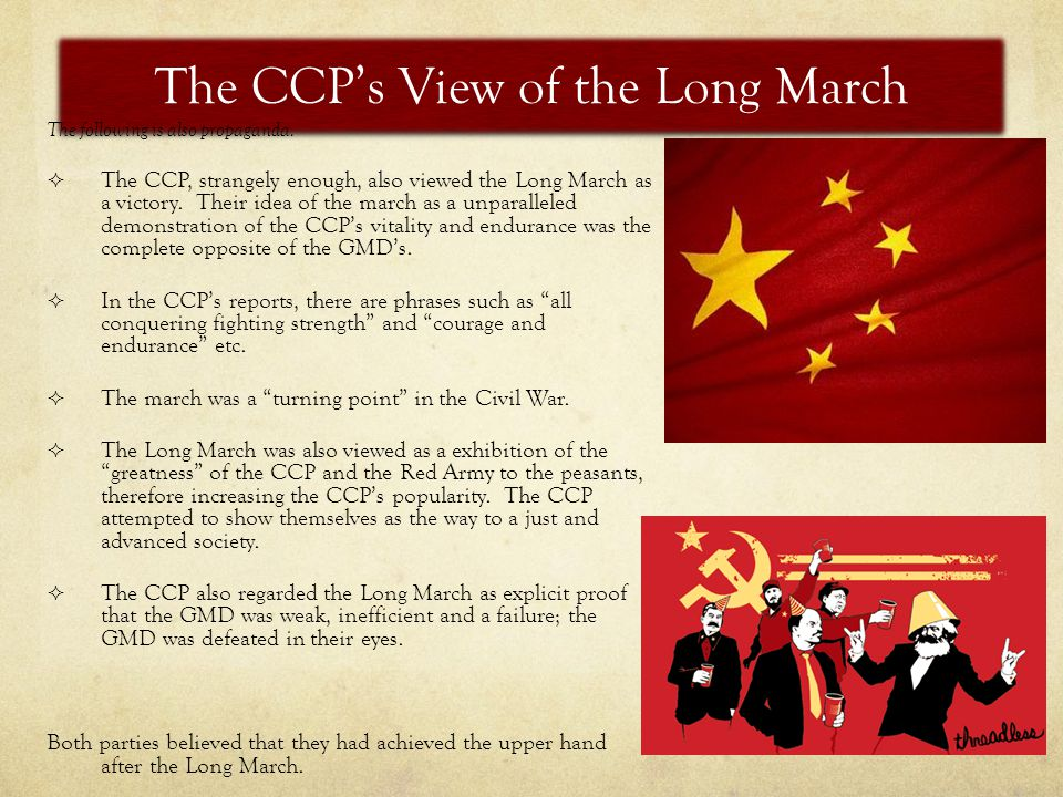 The CCP's View of the Long March The following is also propaganda.