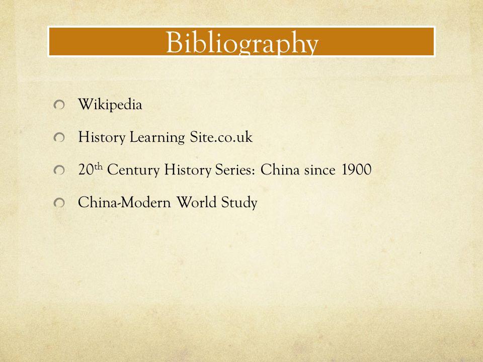 Bibliography Wikipedia History Learning Site.co.uk 20 th Century History Series: China since 1900 China-Modern World Study