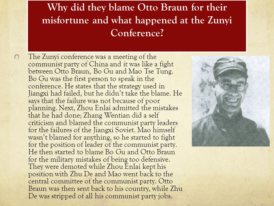 Why did they blame Otto Braun for their misfortune and what happened at the Zunyi Conference.