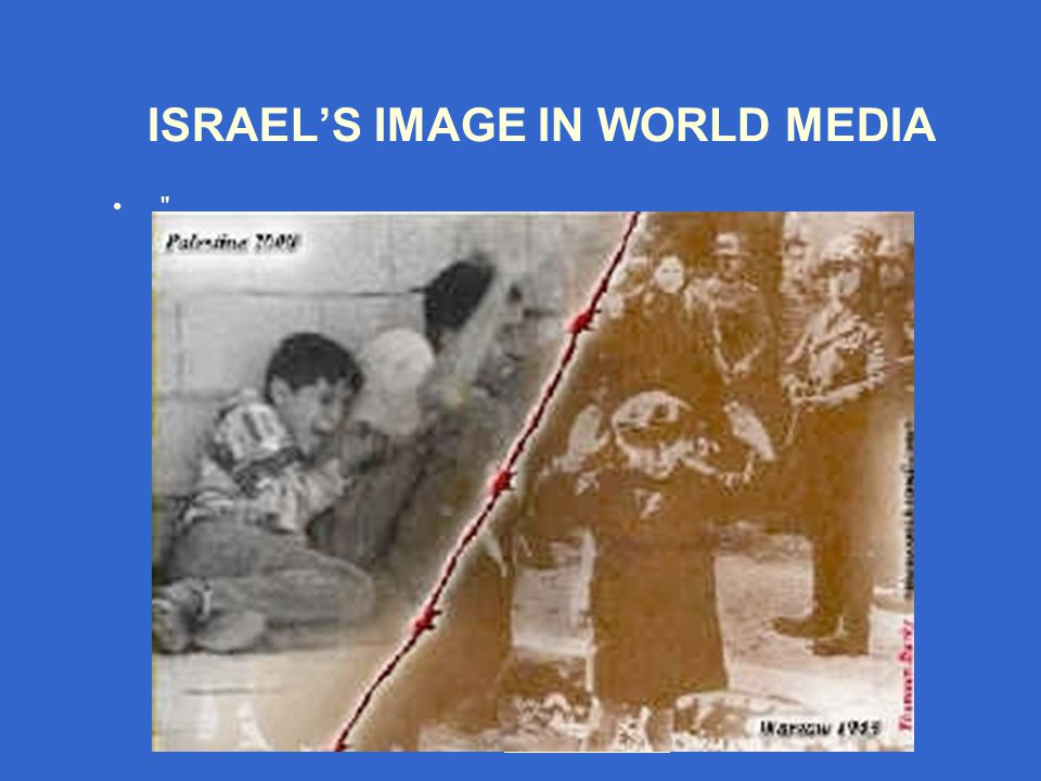 Ben-Dror Yemini bdyemini@gmail.com ISRAEL'S IMAGE IN WORLD MEDIA.
