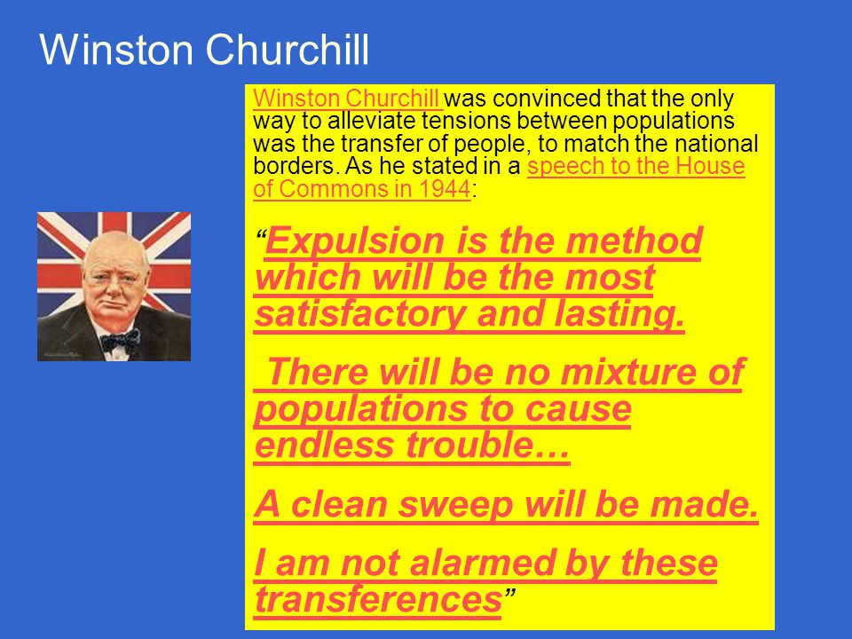 Ben-Dror Yemini bdyemini@gmail.com Winston Churchill Winston Churchill was convinced that the only way to alleviate tensions between populations was the transfer of people, to match the national borders.