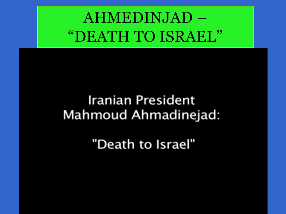 AHMEDINJAD – DEATH TO ISRAEL