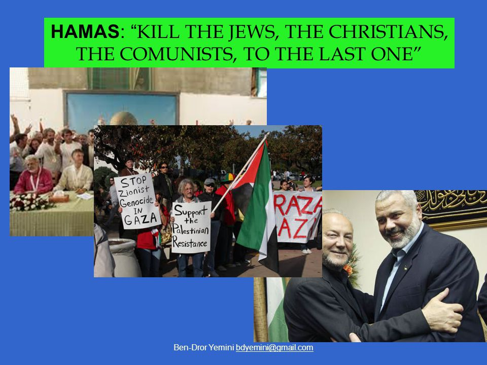 HAMAS: KILL THE JEWS, THE CHRISTIANS, THE COMUNISTS, TO THE LAST ONE