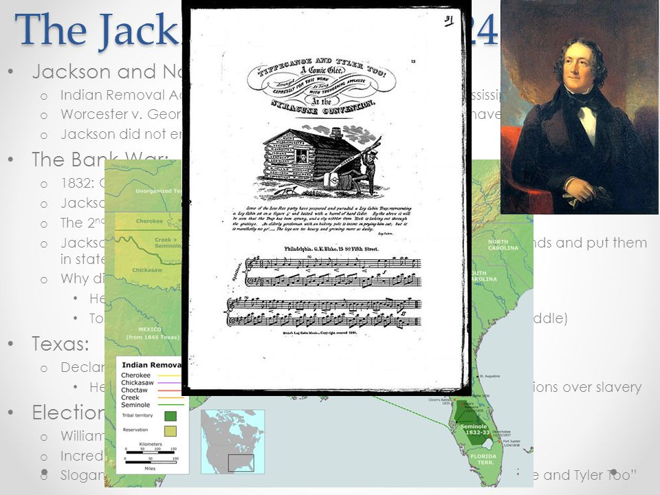 The Jacksonian Era (1824 – 1840) Jackson and Native Americans o Indian Removal Act – purpose to move Natives west of the Mississippi o Worcester v. Ge