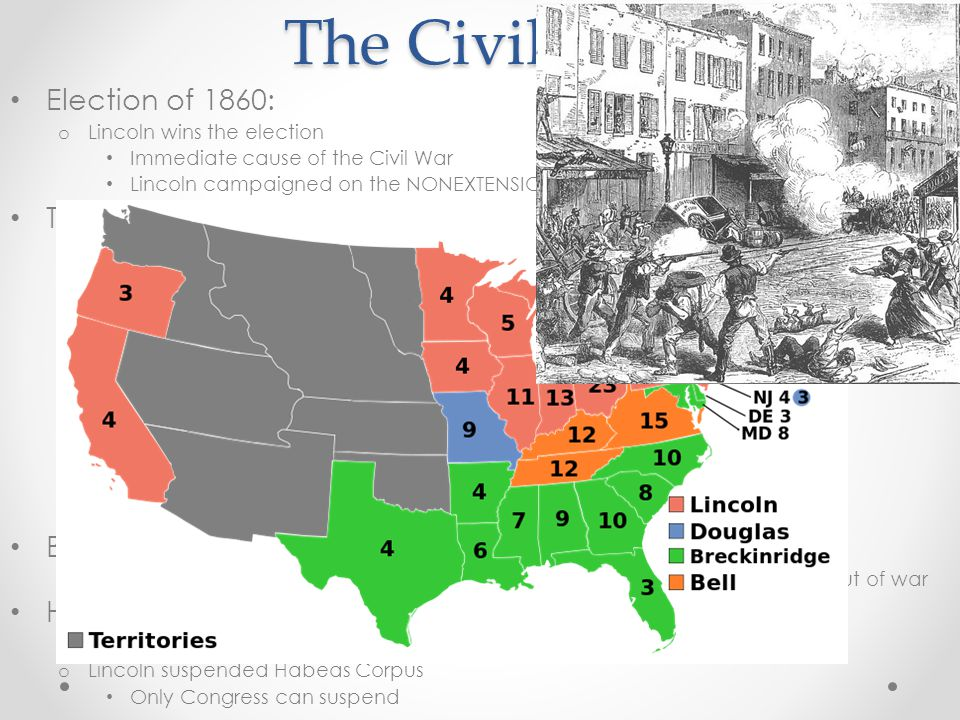 The Civil War Election of 1860: o Lincoln wins the election Immediate cause of the Civil War Lincoln campaigned on the NONEXTENSION OF SLAVERY, NOT TO ELIMINATE SLAVERY The War: o Conscription: Draft (forced enlistment) o Substitutes could be hired for people that were drafted o NYC Draft Riots (1863) Rich man's war, poor man's fight 100s of people were killed o Contraband: Escaped slaves that crossed over into the Union Worked at camps and fought in the war o Border states.