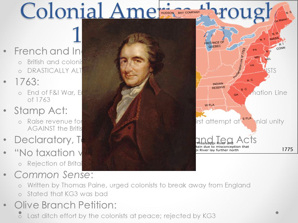 Colonial America through 1776 Continued French and Indian (7 Years) War: o British and colonists v.