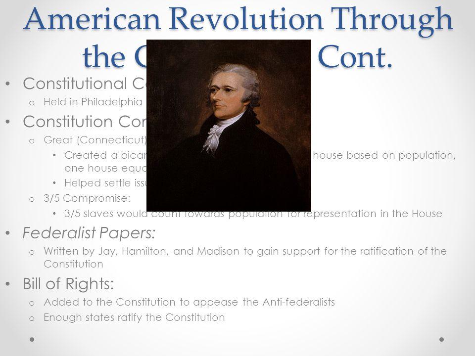 American Revolution Through the Constitution Cont.