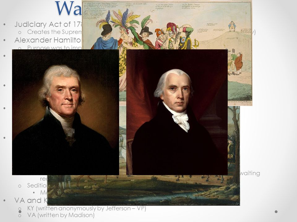 Washington – Adams Judiciary Act of 1789: o Creates the Supreme Court with 5 associate judges and 1 Chief Justice (John Jay) Alexander Hamilton's Fina