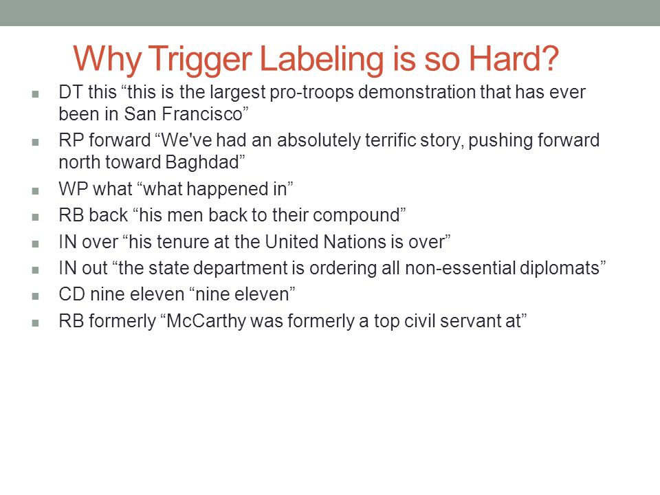 Why Trigger Labeling is so Hard.