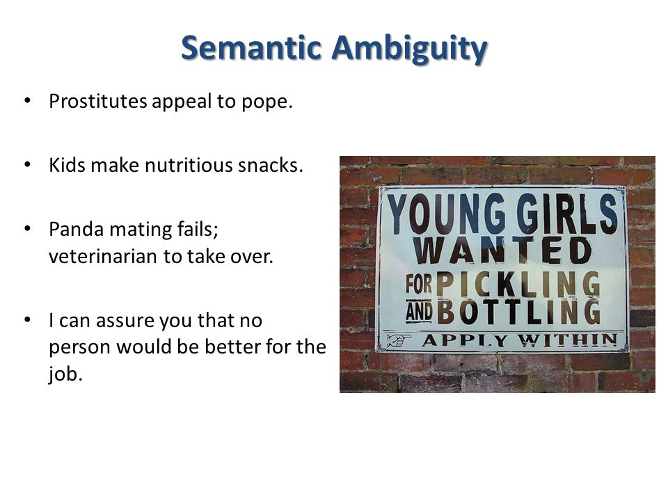 Semantic Ambiguity Prostitutes appeal to pope.Kids make nutritious snacks.