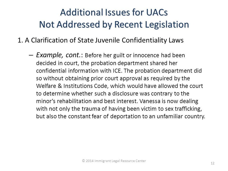 Additional Issues for UACs Not Addressed by Recent Legislation 1.