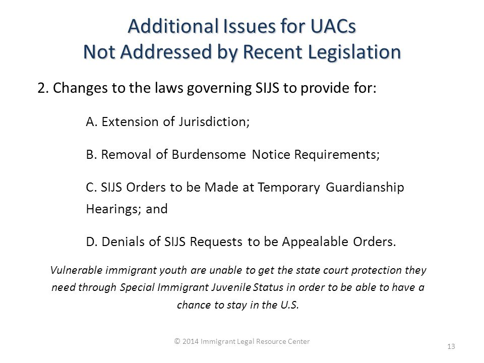 Additional Issues for UACs Not Addressed by Recent Legislation 2.