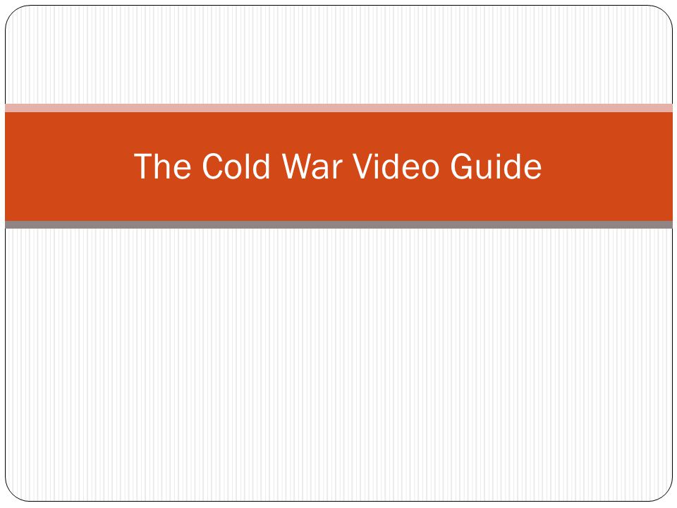 The Cold War Begins 1.Who emerged as the world s super powers following WWII.