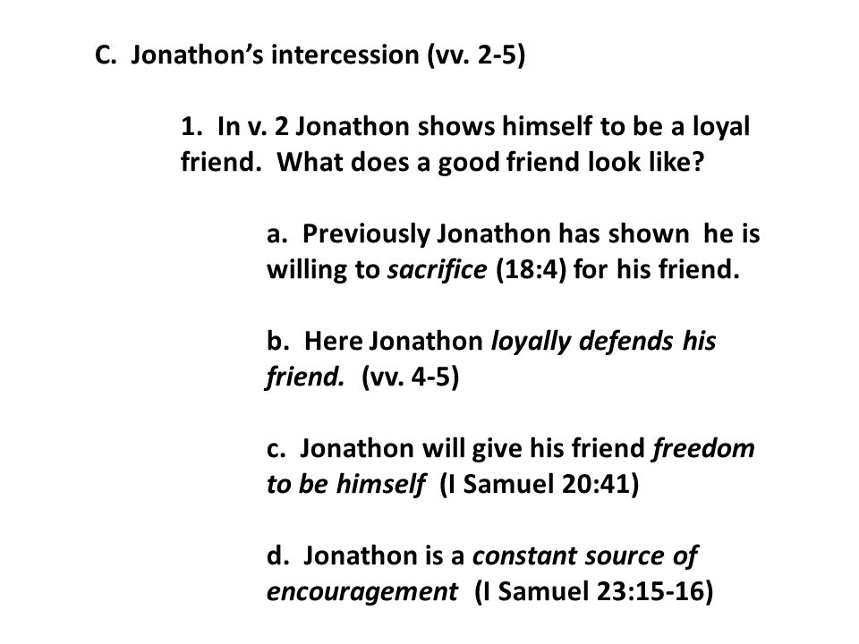 2.Here, Jonathon warns David to literally be on guard and hide —David now becomes a fugitive.