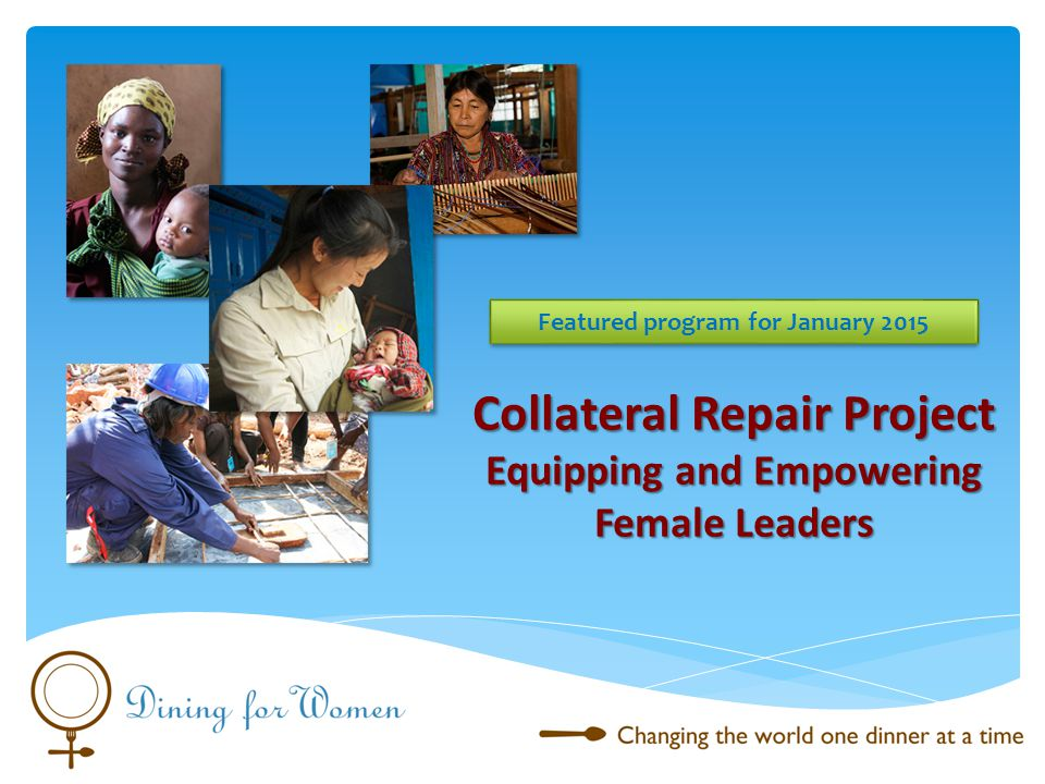 Collateral Repair Project Equipping and Empowering Female Leaders Featured program for January 2015