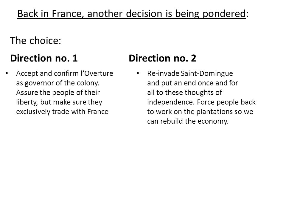 Back in France, another decision is being pondered: The choice: Direction no.