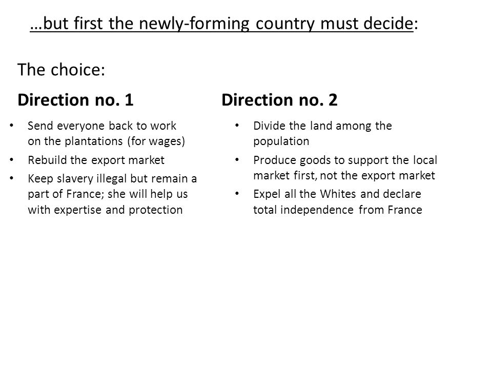 …but first the newly-forming country must decide: The choice: Direction no.