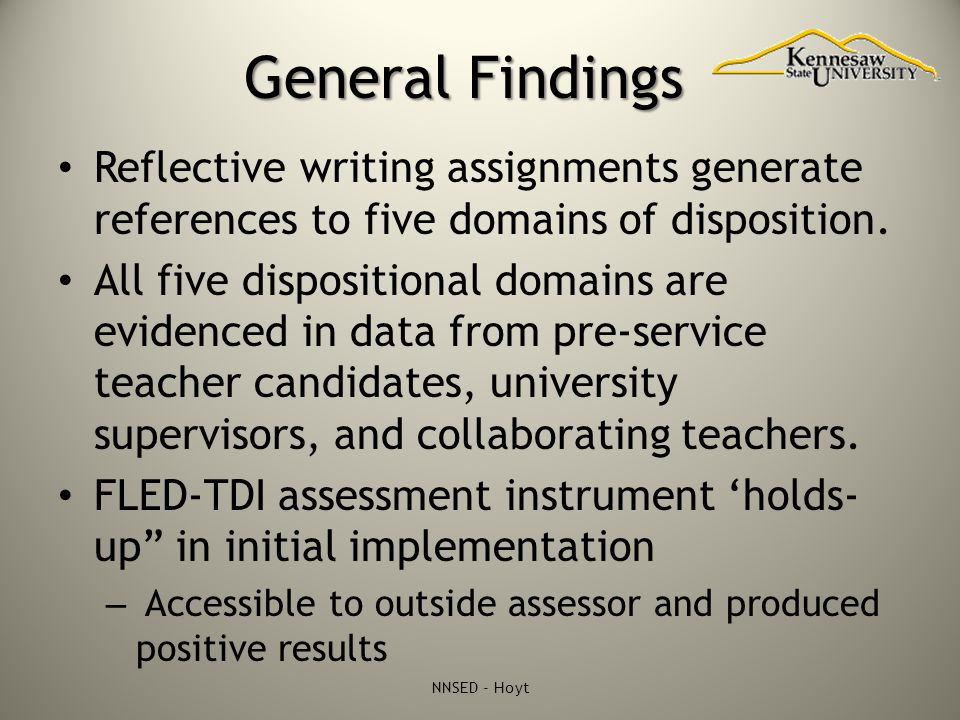 General Findings Reflective writing assignments generate references to five domains of disposition. All five dispositional domains are evidenced in da