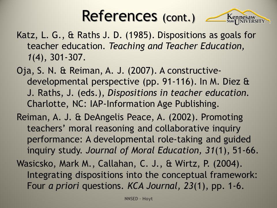 References (cont.) Katz, L. G., & Raths J. D. (1985).