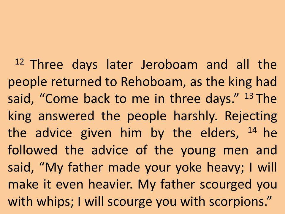 Rehoboam sought advice.