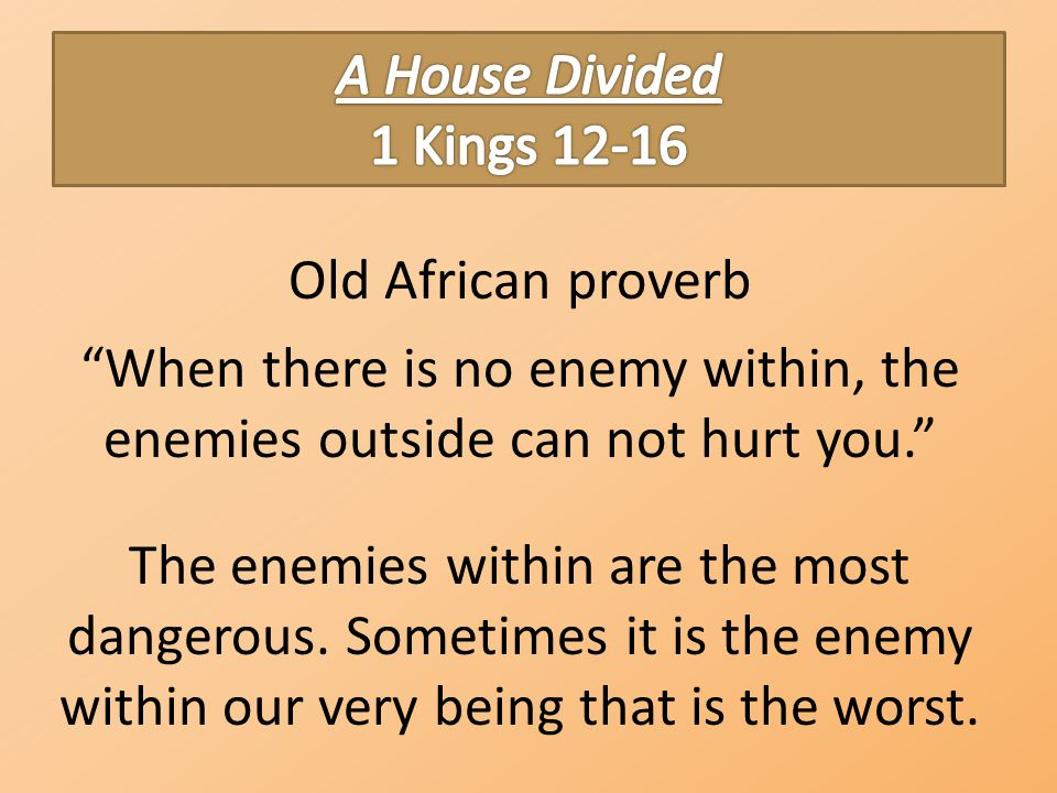 The house of David was torn apart from the inside out.