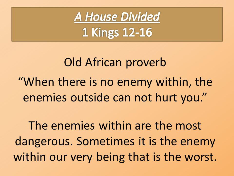 The kingdom of David was split in two.