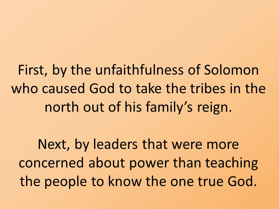 Last week: 1 Kings 11 11 So the L ORD said to Solomon, Since this is your attitude and you have not kept my covenant and my decrees, which I commanded you, I will most certainly tear the kingdom away from you and give it to one of your subordinates.