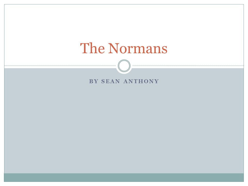 BY SEAN ANTHONY The Normans