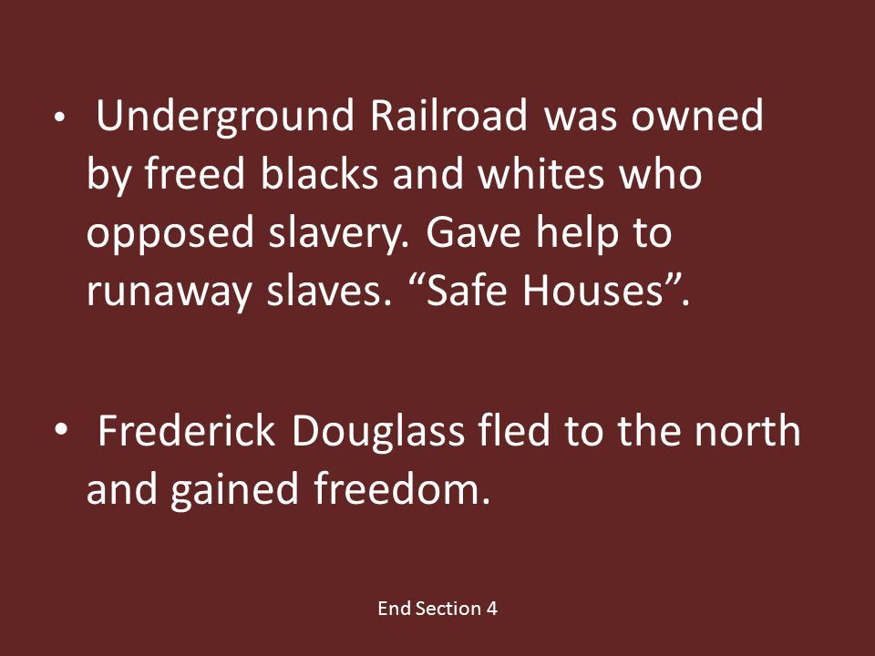Underground Railroad was owned by freed blacks and whites who opposed slavery.