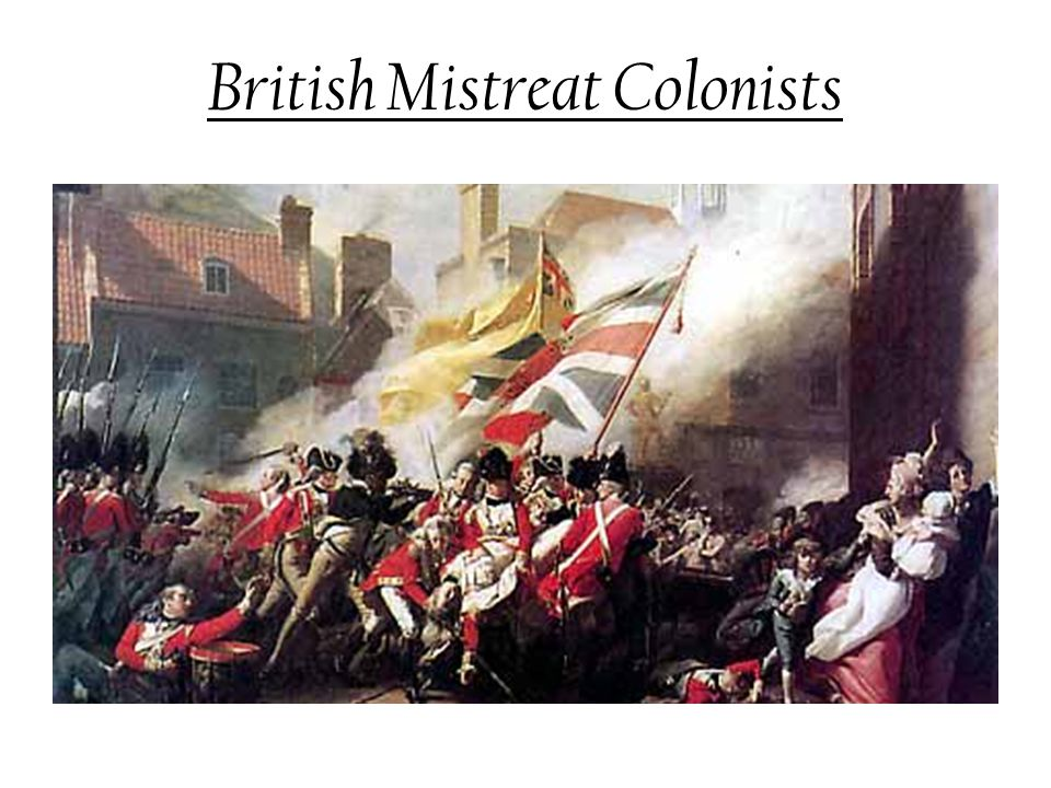 British Mistreat Colonists