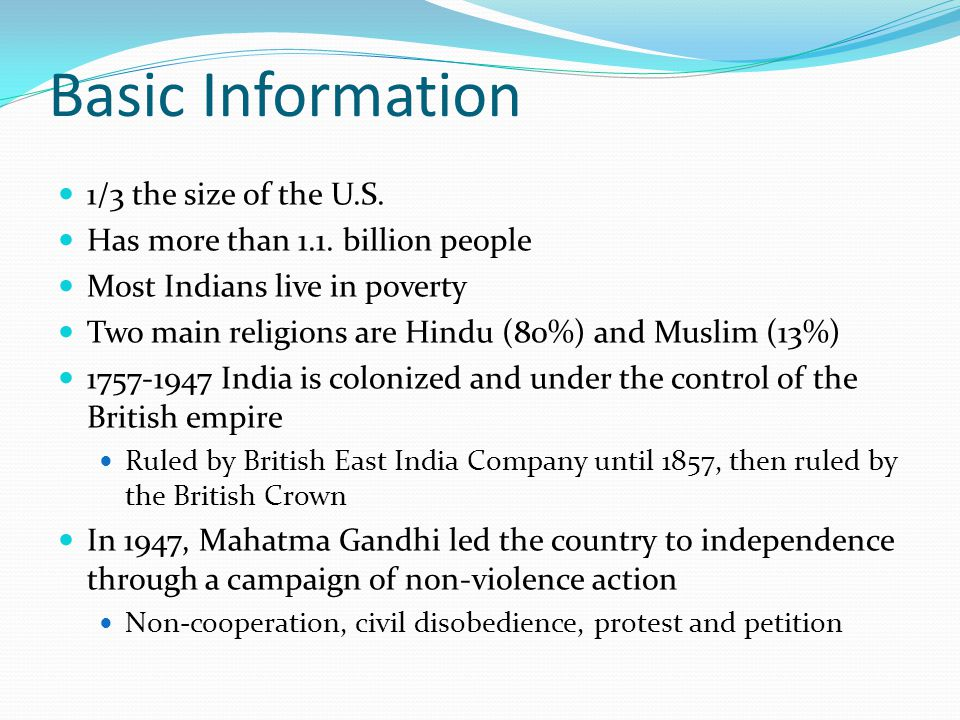 Basic Information 1/3 the size of the U.S.Has more than 1.1.