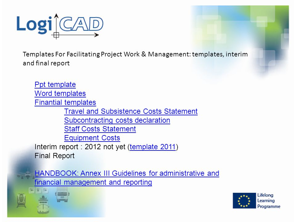 Templates For Facilitating Project Work & Management: templates, interim and final report Ppt template Word templates Finantial templates Travel and S