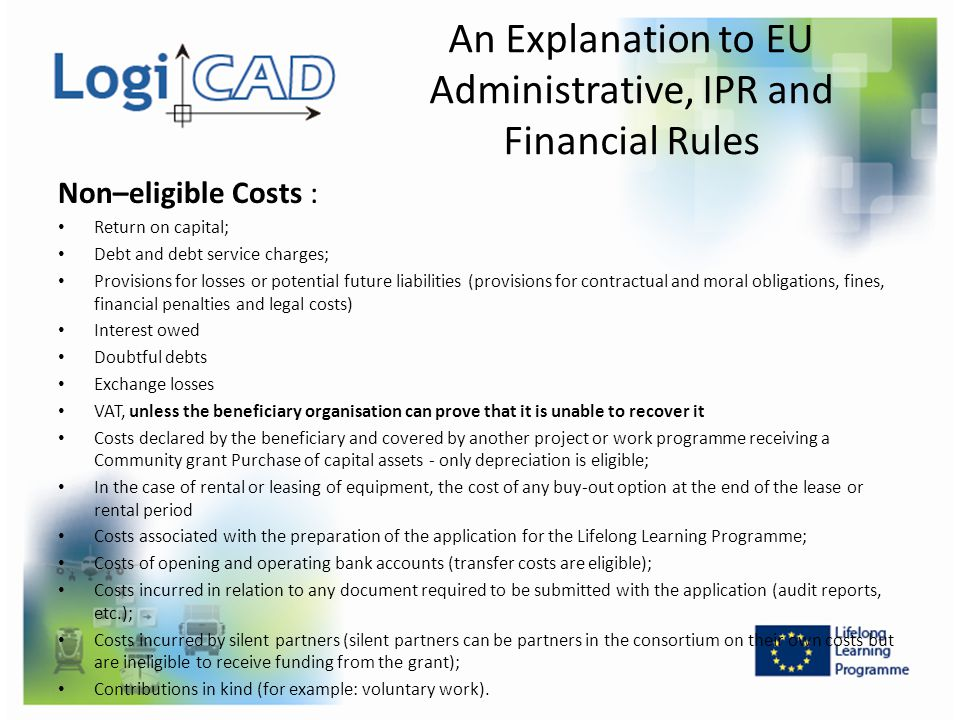 Non–eligible Costs : Return on capital; Debt and debt service charges; Provisions for losses or potential future liabilities (provisions for contractu