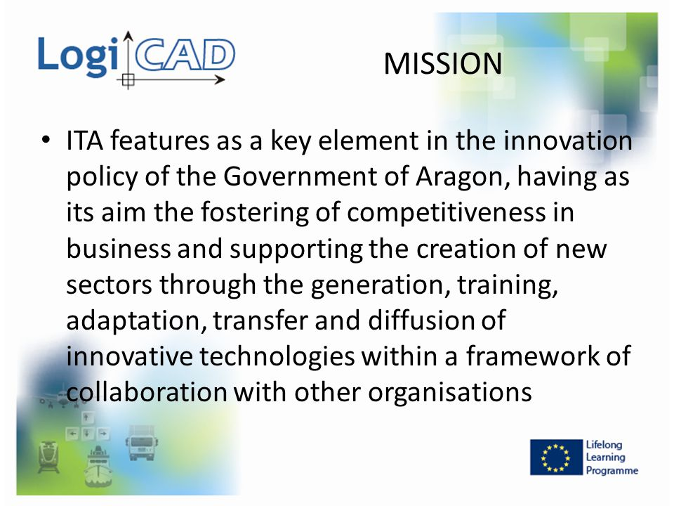 MISSION ITA features as a key element in the innovation policy of the Government of Aragon, having as its aim the fostering of competitiveness in busi