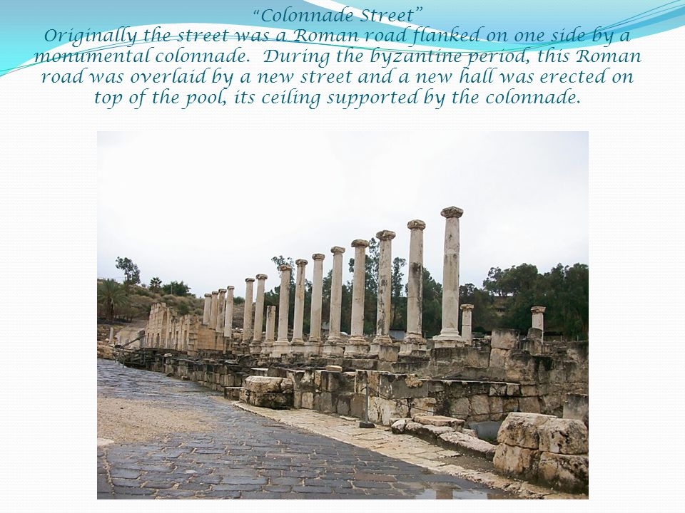 The earthquake of 749 CE leveled columns and structures along the street.