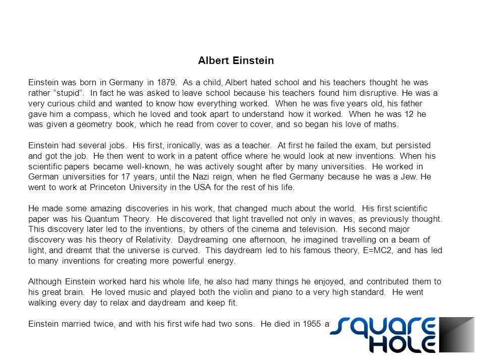 Albert Einstein Einstein was born in Germany in 1879.