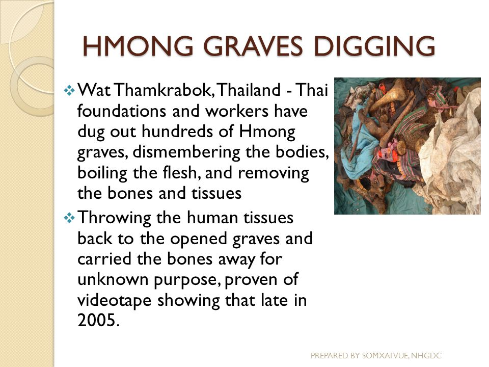HMONG GRAVES DIGGING PREPARED BY SOMXAI VUE, NHGDC  Wat Thamkrabok, Thailand - Thai foundations and workers have dug out hundreds of Hmong graves, di