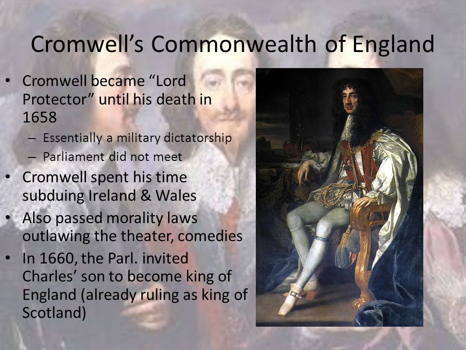 """Cromwell's Commonwealth of England Cromwell became """"Lord Protector"""" until his death in 1658 – Essentially a military dictatorship – Parliament did not"""