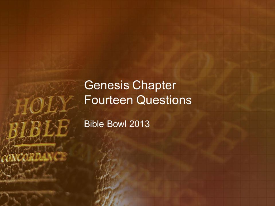 Genesis Chapter Fourteen Questions Bible Bowl 2013