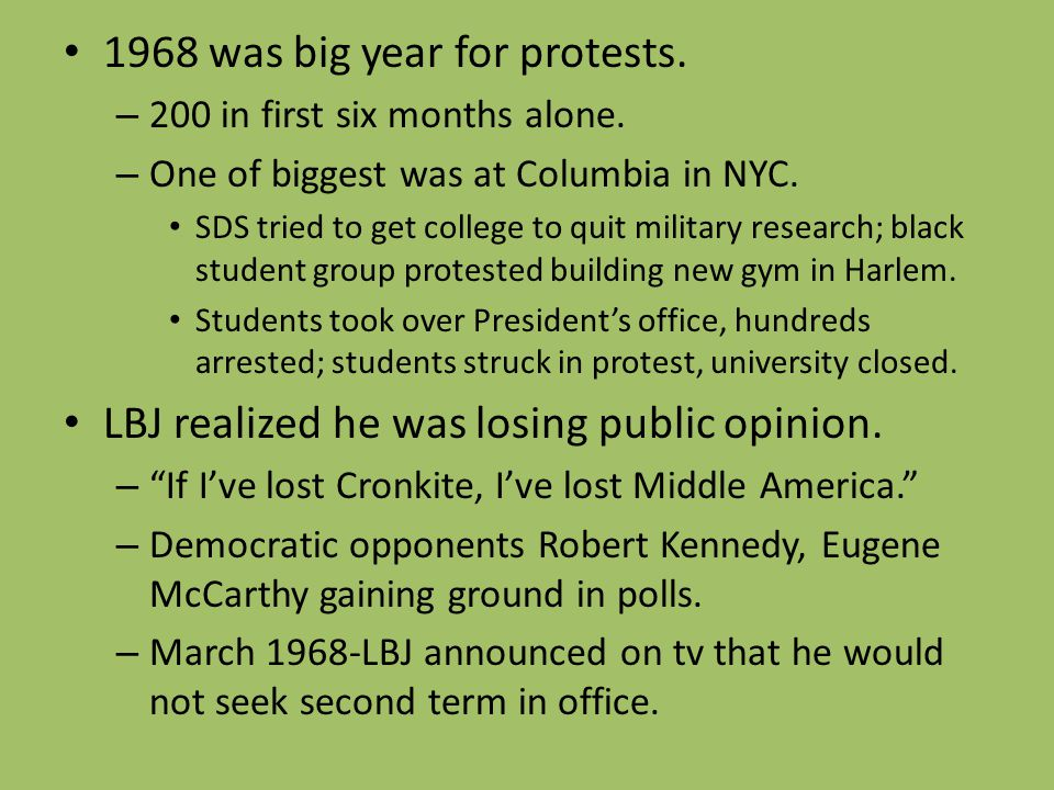 1968 was big year for protests. – 200 in first six months alone. – One of biggest was at Columbia in NYC. SDS tried to get college to quit military re