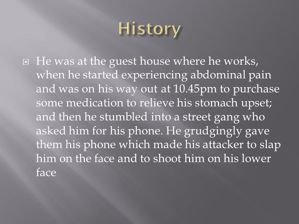 He was at the guest house where he works, when he started experiencing abdominal pain and was on his way out at 10.45pm to purchase some medication