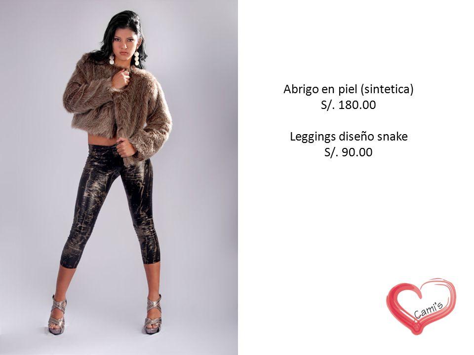 Abrigo en piel (sintetica) S/. 180.00 Leggings diseño snake S/. 90.00