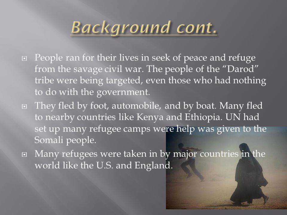  People ran for their lives in seek of peace and refuge from the savage civil war.
