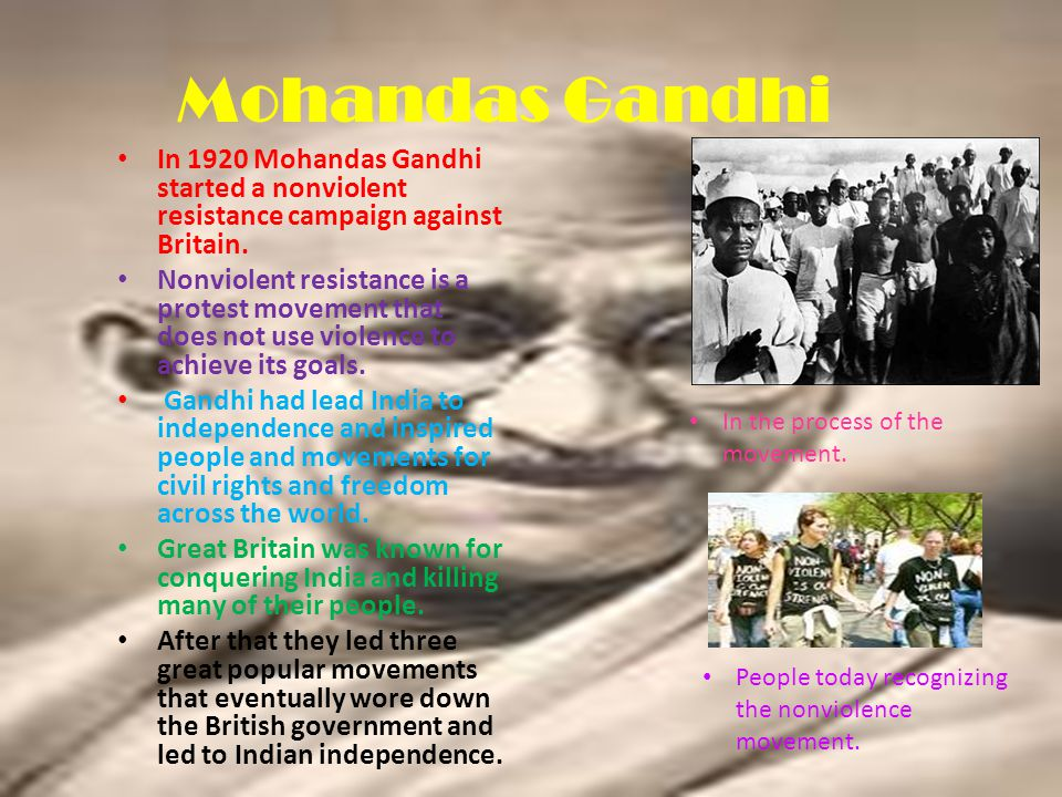 Mohandas Gandhi and nonviolent resistance Gandhi started the nonviolent campaign in 1920 against Britain Nonviolent resistance is a protest movement t