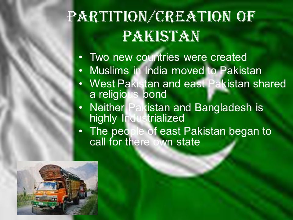 The Partition/Creation of India  The Partition of India was the partition of the British Indian Empire that led to the creation of Pakistan.  Partit