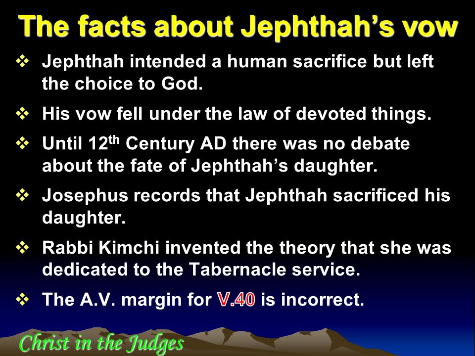 The facts about Jephthah's vow Christ in the Judges